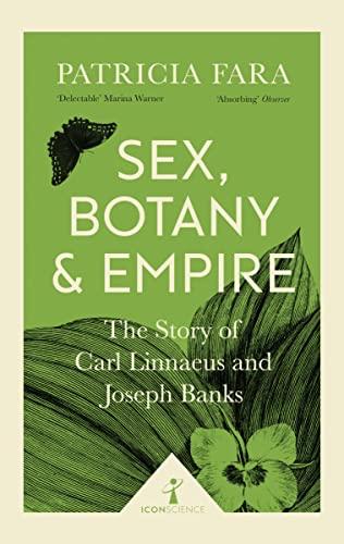 Sex, Botany and Empire (Icon Science) von Patricia Fara