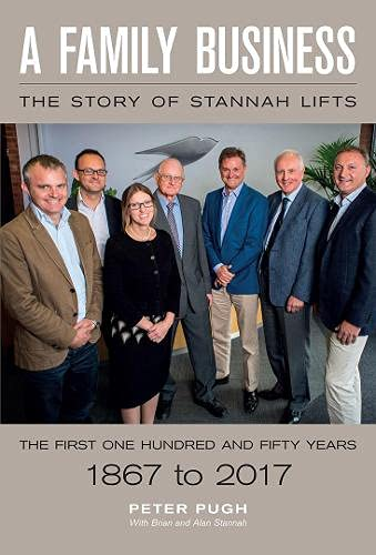 A Family Business: The Story of Stannah Lifts By Peter Pugh