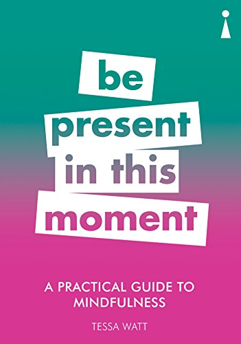 A Practical Guide to Mindfulness By Tessa Watt