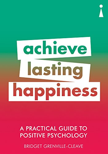 A Practical Guide to Positive Psychology By Bridget Grenville-Cleave