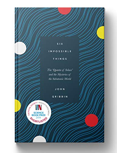 Six Impossible Things By John Gribbin