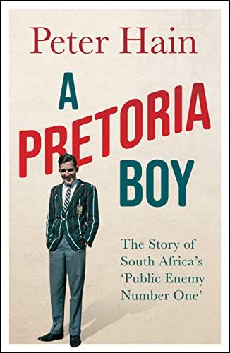 A Pretoria Boy By Peter Hain