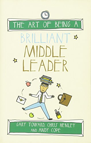 The Art of Being a Brilliant Middle Leader (The Art of Being Brilliant Series) By Andy Cope