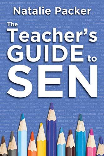 The Teacher's Guide to SEN By Natalie Packer