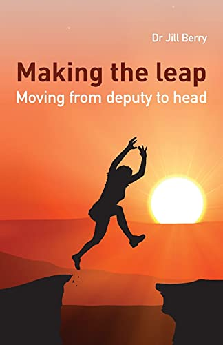 Making the Leap By Dr. Jill Berry