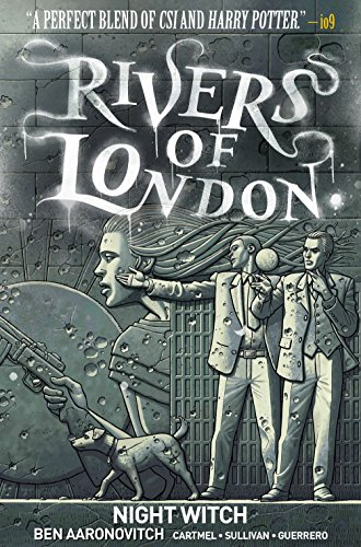 Rivers of London Volume 2: Night Witch By Ben Aaronovitch