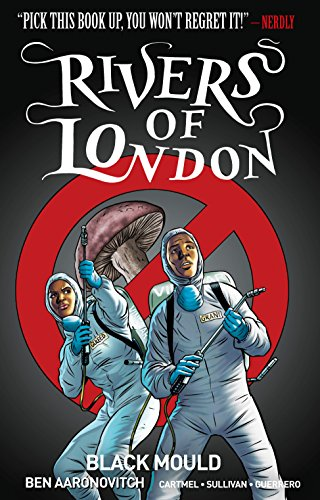 Rivers of London Volume 3: Black Mould By Ben Aaronovitch