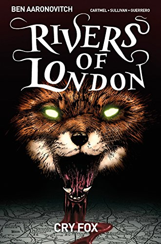 Rivers of London Volume 5: Cry Fox By Created by Ben Aaronovitch