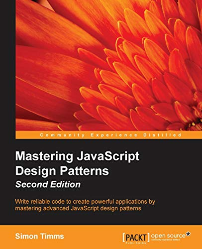 Mastering JavaScript Design Patterns By Simon Timms