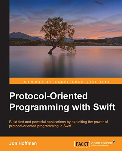 Protocol-Oriented Programming with Swift By Jon Hoffman