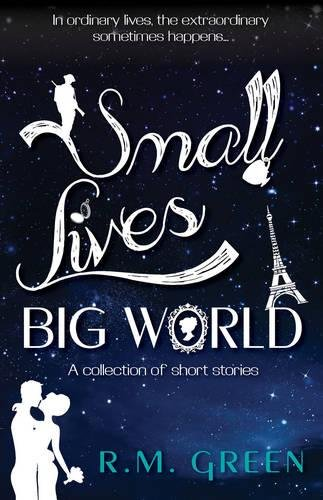 Small Lives, Big World By R. M. Green