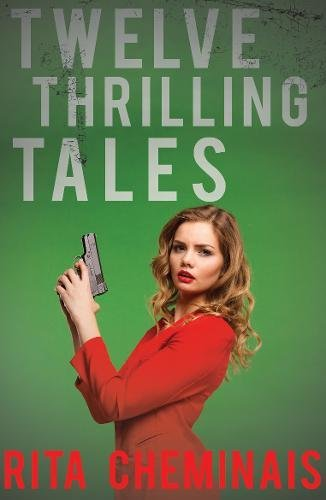 Twelve Thrilling Tales By Rita Cheminais