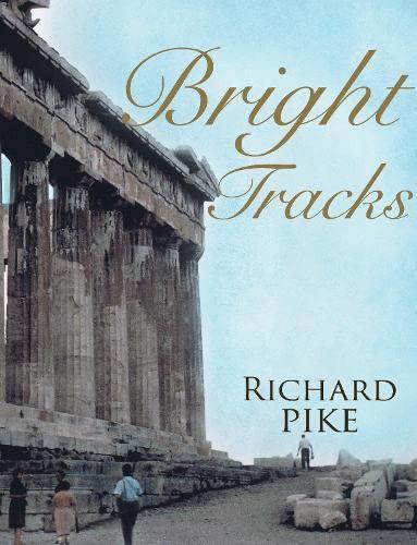 Bright Tracks By Richard Pike