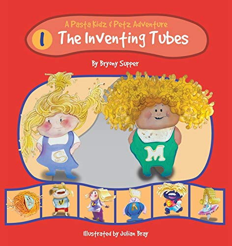 The Pasta Kidz: The Inventing Tubes By Bryony Supper
