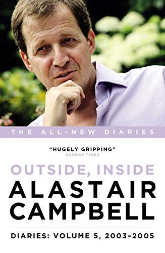 Alastair Campbell Diaries Volume 5: Never Really Left, 2003 - 2005 by Alastair Campbell