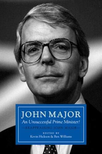 John Major: An Unsuccessful Prime Minister? von Kevin Hickson