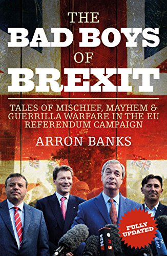 The Bad Boys of Brexit von Arron Banks