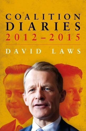 Coalition Diaries: 2012-2015 by David Laws