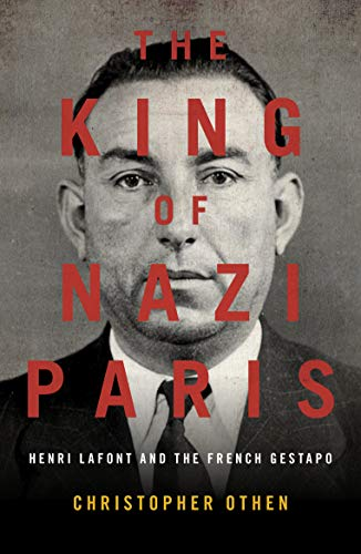 The King of Nazi Paris By Christopher Othen