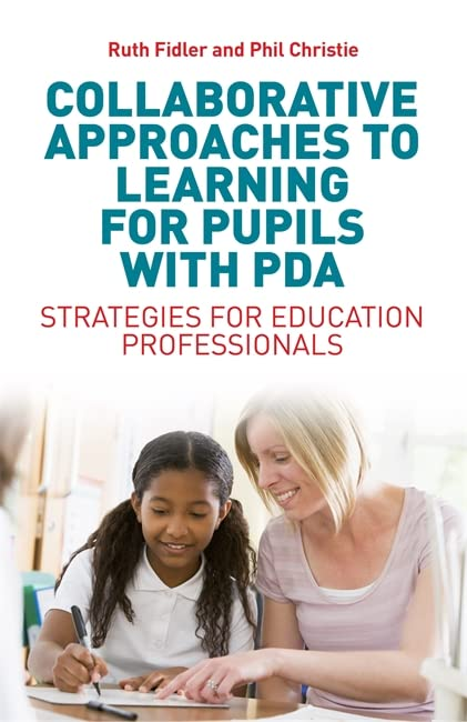 Collaborative Approaches to Learning for Pupils with PDA By Ruth Fidler