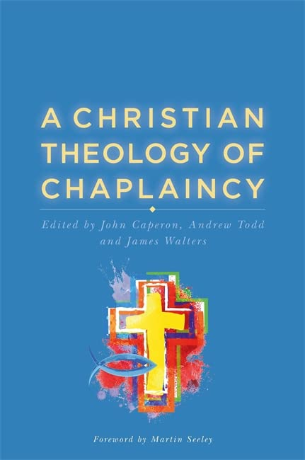 A Christian Theology of Chaplaincy By John Caperon