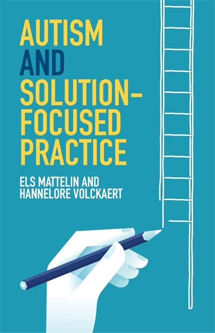 Autism and Solution-focused Practice By Els Mattelin