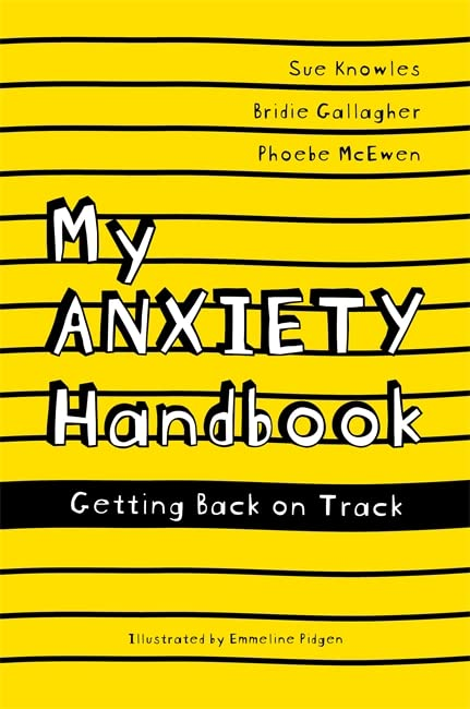My Anxiety Handbook: Getting Back on Track By Sue Knowles