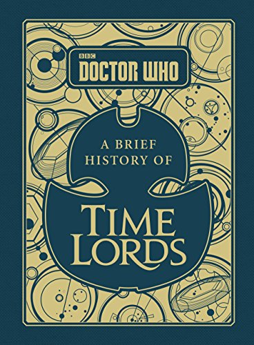 Doctor Who: A Brief History of Time Lords (Dr Who) By Steve Tribe