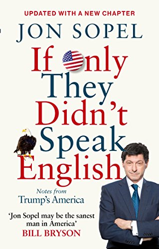 If Only They Didn't Speak English: Notes From Trump's America By Jon Sopel
