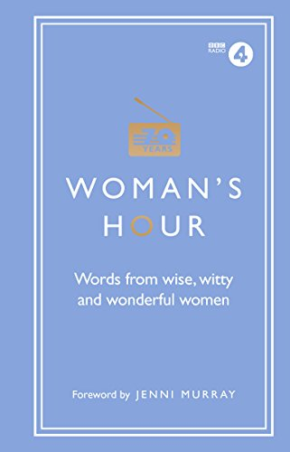 Woman's Hour: Words from Wise, Witty and Wonderful Women By Penguin Random House