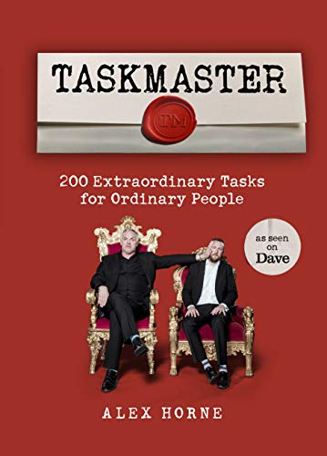 Taskmaster: 200 Extraordinary Tasks for Ordinary People By Alex Horne