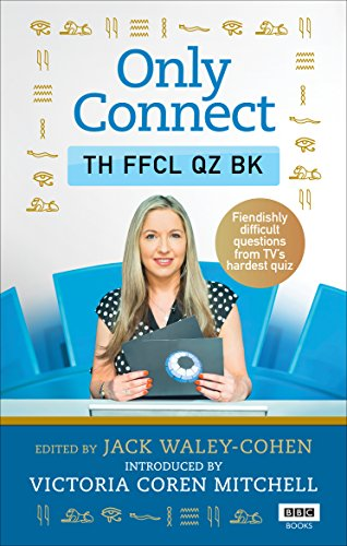 Only Connect: The Official Quiz Book By Jack Waley-Cohen