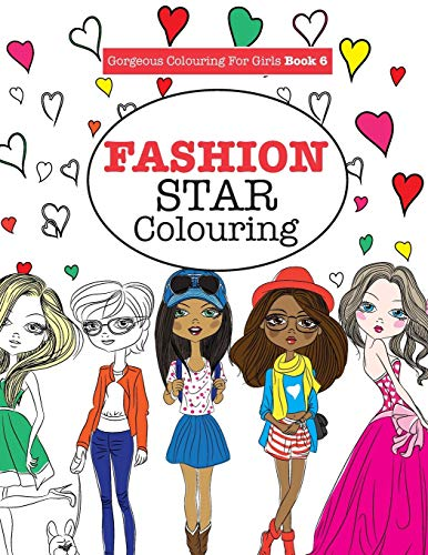 Gorgeous Colouring for Girls - Fashion Star by Elizabeth James