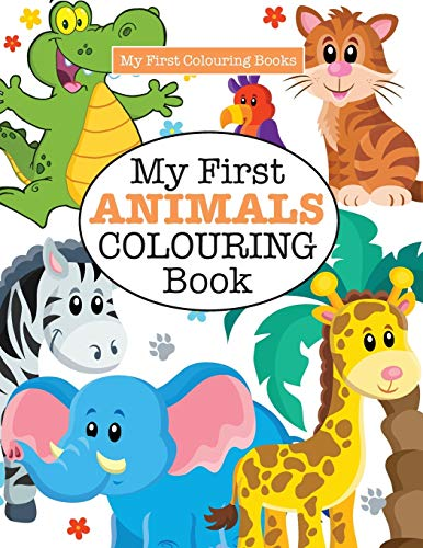 My First Animals Colouring Book ( Crazy Colouring For Kids) By Elizabeth James