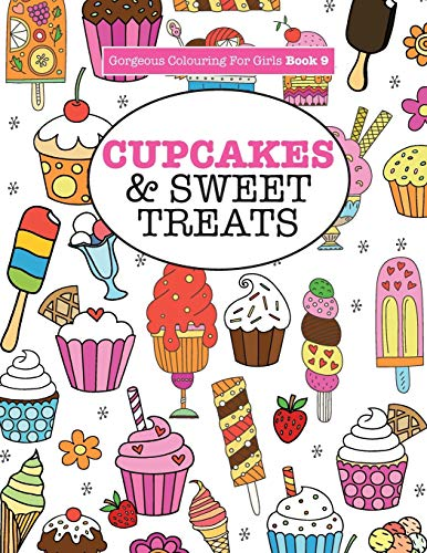Gorgeous Colouring For Girls - Cupcakes & Sweet Treats By Elizabeth James
