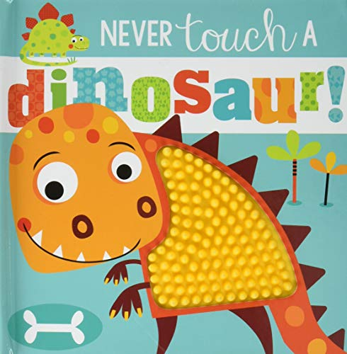 Never Touch a Dinosaur By Rosie Greening