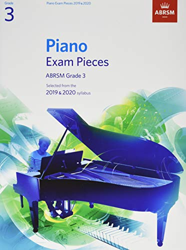 Piano Exam Pieces 2019 & 2020, ABRSM Grade 3: Selected from the 2019 & 2020 syllabus (ABRSM Exam Pieces) By Abrsm