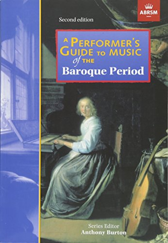 A Performer's Guide to Music of the Baroque Period By ABRSM