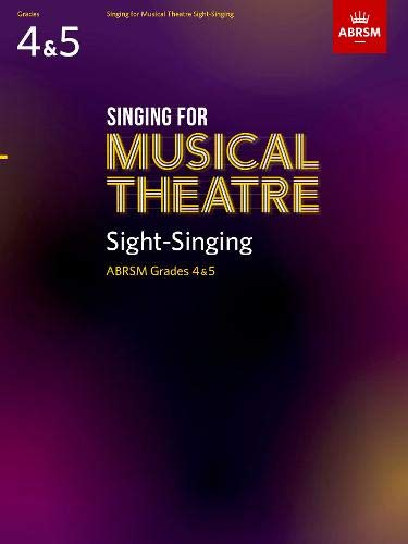 Singing for Musical Theatre Sight-Singing, ABRSM Grades 4 & 5, from 2020 By ABRSM