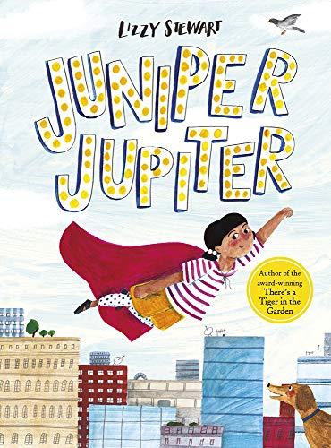 Juniper Jupiter By Lizzy Stewart