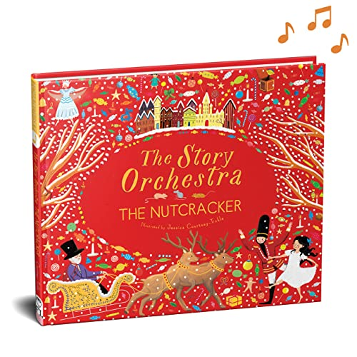 The Story Orchestra: The Nutcracker By Jessica Courtney-Tickle