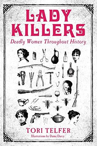 Lady Killers - Deadly Women Throughout History von Tori Telfer