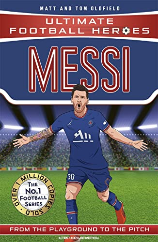 Messi (Ultimate Football Heroes) - Collect Them All! By Tom Oldfield