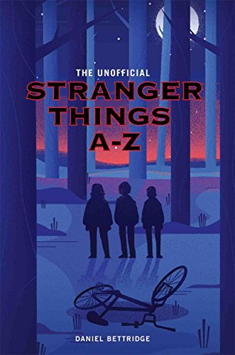 Stranger Things A-Z by Dan Bettridge