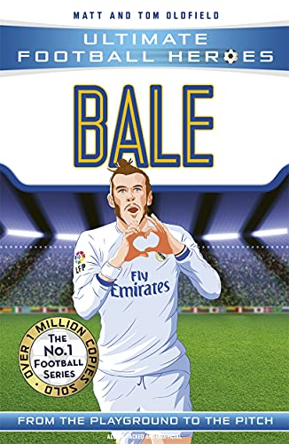 Bale (Ultimate Football Heroes) - Collect Them All! By Matt & Tom Oldfield