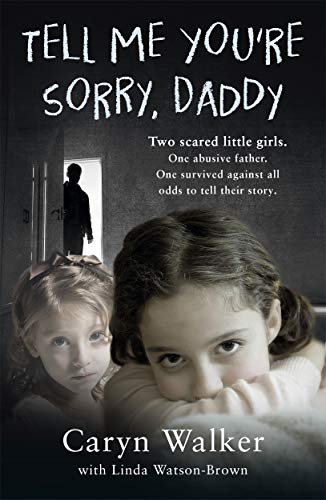 Tell Me You're Sorry, Daddy By Caryn Walker