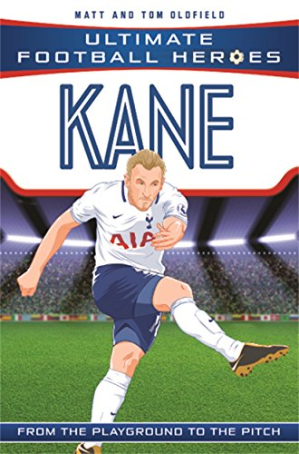 Kane (Ultimate Football Heroes) - Collect Them All! By Matt Oldfield