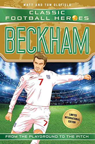 Beckham (Classic Football Heroes - Limited International Edition) By Matt Oldfield