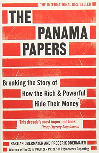 The Panama Papers: Breaking the Story of How the Rich and Powerful Hide Their Money by Frederik Obermaier