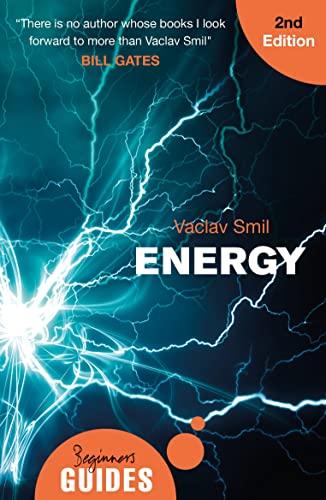 Energy: A Beginner's Guide (Beginner's Guides) By Vaclav Smil